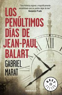 Los penultimos dias de jean paul balart - Gabriel Marat