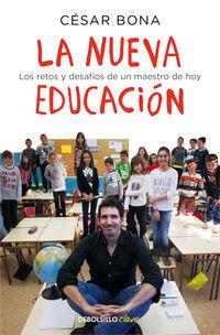 Nueva Educacion, La - Los Retos Y Desafios De Un Maestro De Hoy - Cesar Bona