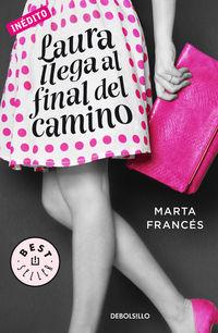 Laura Llega Al Final Del Camino - Marta Frances