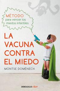 Vacuna Contra El Miedo, La - Metodo Para Vencer Los Miedos Infantiles - Montse Domenech