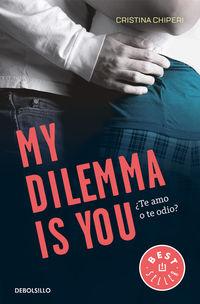 My Dilemma Is You - ¿te Amo O Te Odio? - Serie My Dilemma Is You 2 - Cristina Chiperi