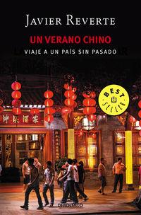 Verano Chino, Un - Viaje A Un Pais Sin Pasado - Javier Reverte