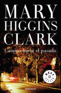 Camino Hacia El Pasado - Mary Higgins Clark