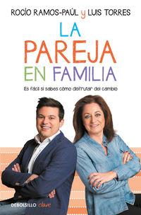 Pareja En Familia, La - Es Facil Si Sabes Como Disfrutar Del Cambio - Rocio Ramos-paul / Luis Torres
