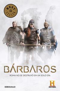 BARBAROS - ROMA NO SE DESTRUYO EN UN SOLO DIA