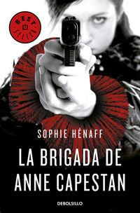 Brigada De Anne Capestan, La - Anne Capestan 1 - Sophie Henaff