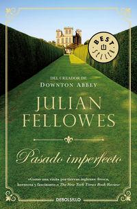 Pasado Imperfecto - Julian Fellowes