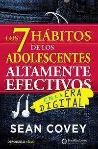 7 Habitos De Los Adolescentes Altamente Efectivos En La Era Digital, Los - La Mejor Guia Practica Para Que Los Jovenes Alcancen El Exito - Sean Covey