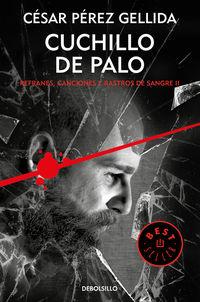 CUCHILLO DE PALO - REFRANES, CANCIONES Y RASTROS DE SANGRE 2