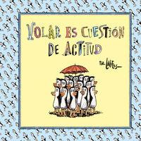 Volar Es Cuestion De Actitud - Liniers