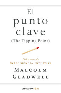 PUNTO CLAVE, EL - THE TIPPING POINT