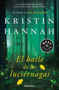 El baile de las luciernagas - Kristin Hannah