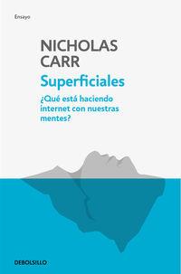 Superficiales - ¿que Esta Haciendo Internet Con Nuestras Mentes? - Nicholas Carr