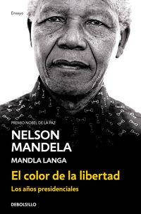 El color de la libertad - Nelson Mandela / Mandla Langa