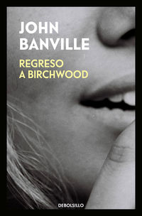 Regreso A Birchwood - John Banville