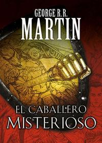 Caballero Misterioso, El - El Caballero De Los Siete Reinos 3 - George R. R. Martin