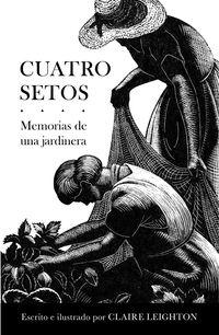 CUATRO SETOS - MEMORIAS DE UNA JARDINERA