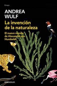 INVENCION DE LA NATURALEZA, LA - EL NUEVO MUNDO DE ALEXANDER VON HUMBOLDT