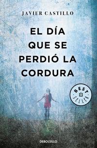 El dia que se perdio la cordura - Javier Castillo