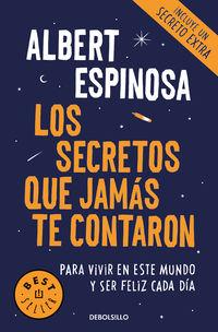 Secretos Que Jamas Te Contaron, Los - Para Vivir En Este Mundo Y Ser Feliz Cada Dia - Albert Espinosa