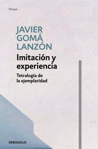 Imitacion Y Experiencia (tetralogia De La Ejemplaridad) - Javier Goma Lanzon