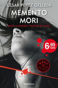 MEMENTO MORI - VERSOS, CANCIONES Y TROCITOS DE CARNE 1