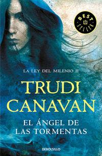 Angel De Las Tormentas, El (la Ley Del Milenio 2) - Trudi Canavan