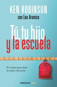 TU, TU HIJO Y LA ESCUELA - EL CAMINO PARA DARLE LA MEJOR EDUCACION