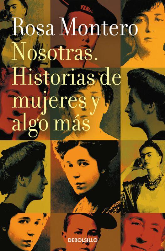 Nosotras - Historias De Mujeres Y Algo Mas - Rosa Montero