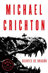 Dientes De Dragon - Michael Crichton