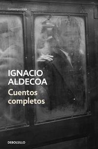 Cuentos Completos - Ignacio Aldecoa