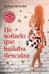 He Soñado Que Bailaba Descalza - Olivia Zeitline