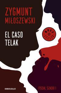 Caso Telak, El (un Caso Del Fiscal Szacki 1) - Zygmunt Miloszewski