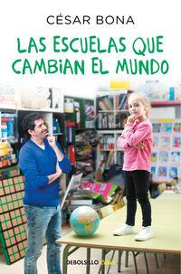 Las escuelas que cambian el mundo - Cesar Bona
