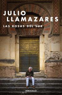 Las rosas del sur - Julio Llamazares