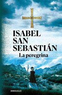 La peregrina - Isabel San Sebastian