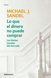Lo Que El Dinero No Puede Comprar - Michael J. Sandel