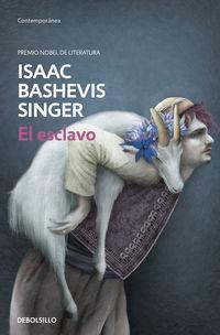 El esclavo - Isaac Bashevis Singer