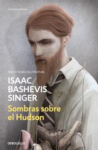 Sombras Sobre El Hudson - Isaac Bashevis Singer