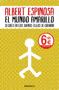 Mundo Amarillo, El - Si Crees En Los Sueños, Ellos Se Crearan - Albert Espinosa