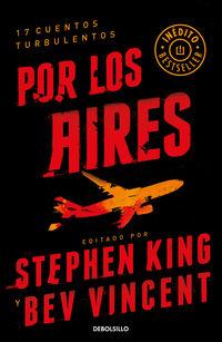 Por Los Aires - Stephen King / Bev Vincent