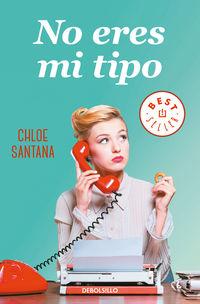 No Eres Mi Tipo - Chloe Santana