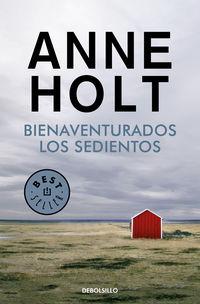 Bienaventurados Los Sedientos (hanne Wilhelmsen 2) - Anne Holt