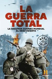 Guerra Total, La - La Segunda Guerra Mundial Al Descubierto - Canal Historia