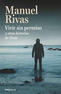 Vivir Sin Permiso Y Otras Historias De Oeste - Manuel Rivas