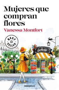 Mujeres Que Compran Flores - Vanessa Montfort
