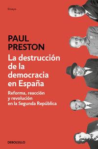 DESTRUCCION DE LA DEMOCRACIA EN ESPAÑA, LA - REFORMA, REACCION Y REVOLUCION EN LA SEGUNDA REPUBLICA