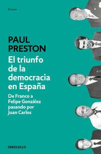 Triunfo De La Democracia En España, El - De Franco A Felipe Gonzalez Pasando Por Juan Carlos - Paul Preston