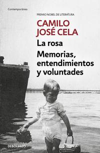 memorias - la rosa * memorias, entendimientos y voluntades - Camilo Jose Cela