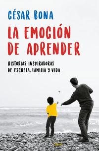 emocion de aprender, la - historias inspiradoras de escuela, familia y vida - Cesar Bona